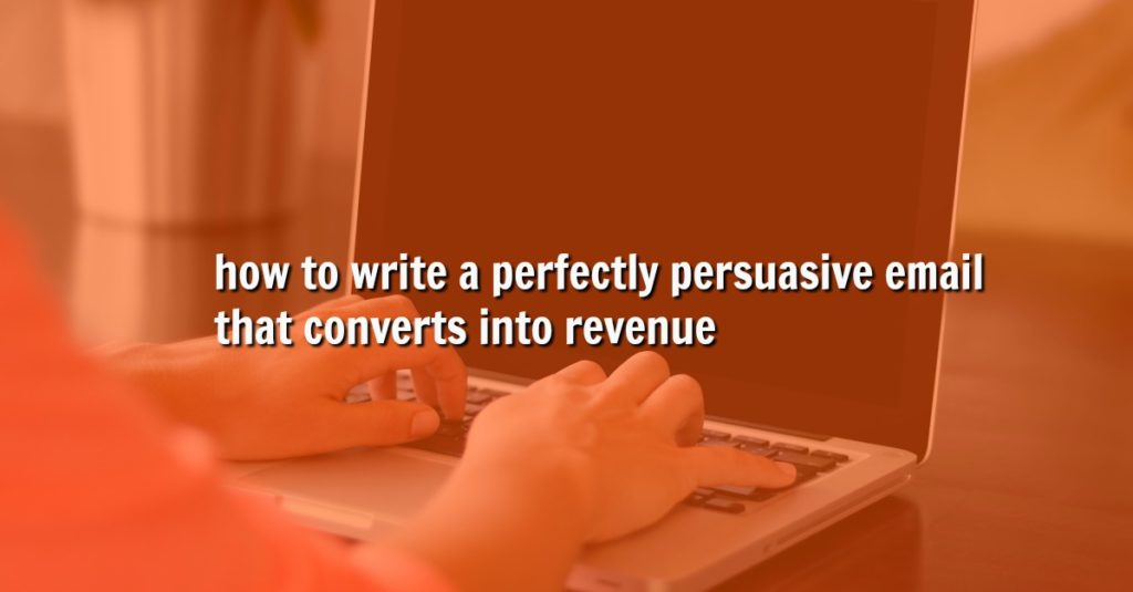 How to write a perfectly persuasive email